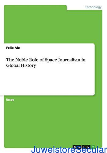 The Noble Role of Space Journalism in Global History sanapalas