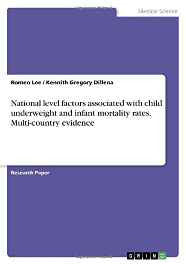 National Level Factors Associated with Child Underweight and Infant Mortality Rates. Multi-Country Evidence Paperback – Import 25 Oct 2016-Books-sanapalas
