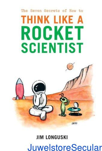 The Seven Secrets of How to Think Like a Rocket Scientist sanapalas