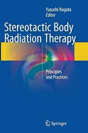 Stereotactic Body Radiation Therapy: Principles and Practices Paperback – Import 28 Oct 2016-Books-sanapalas