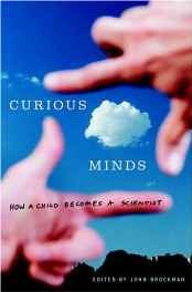 Curious Minds: How a Child Becomes a Scientist Hardcover – Import 31 Aug 2004-sanapalas