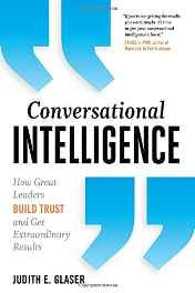Conversational Intelligence: How Great Leaders Build Trust and Get Extraordinary Results Hardcover – Import 8 Oct 2013-Books-sanapalas