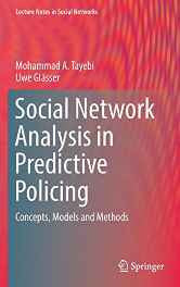 Social Network Analysis in Predictive Policing: Concepts Models and Methods (Lecture Notes in Social Networks) Hardcover – Import 12 Oct 2016-sanapalas
