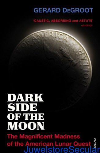 Dark Side of the Moon: The Magnificent Madness of the American Lunar Quest sanapalas