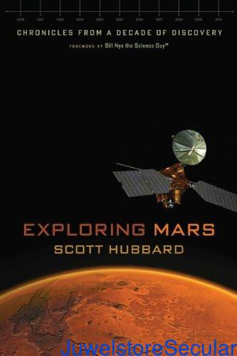 Exploring Mars: Chronicles from a Decade of Discovery sanapalas