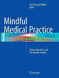 Mindful Medical Practice: Clinical Narratives and Therapeutic Insights Paperback – Import 17 Oct 2016-Books-sanapalas