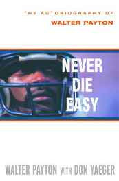 Never Die Easy: The Autobiography of Walter Payton Hardcover – Import 5 Sep 2000-sanapalas