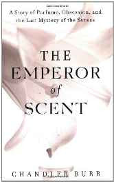 The Emperor of Scent: A Story of Perfume Obsession and the Last Mystery of the Senses Hardcover – Import 21 Jan 2003-sanapalas