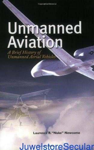 Unmanned Aviation: A Brief History of Unmanned Aerial Vehicles (Library of Flight) sanapalas