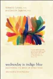 Wednedsay Is Indigo Blue - Discovering the Brain of Synesthesia Hardcover – Import 7 Apr 2009-sanapalas