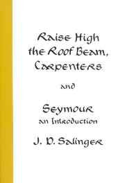 Raise High the Roof Beam Carpenters and Seymour: An Introduction Paperback – Import 30 Jan 2001-sanapalas