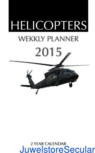 Helicopters Weekly Planner 2015: 2 Year Calendar sanapalas
