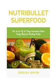 Nutribullet Superfood: The Secret of a 7 Day Smoothies Detox Using Natural Healing Foods (Nutribullet Recipe Book - Healthy Smoothies) Paperback – Import 14 Feb 2015-sanapalas