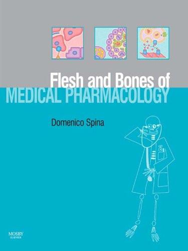 The Flesh and Bones of Medical Pharmacology (Flesh & Bones)-sanapalas