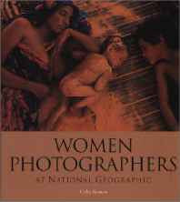 Women Photographers at National Geographic Hardcover – Import 1 Sep 2000-sanapalas