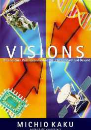 Visions: How Science Will Revolutionize the 21st Century and Beyond (Visions of Science) Hardcover – Import 12 Mar 1998-sanapalas