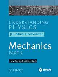 UNDERSTANDING PHYSICS JEE MAIN & ADVANCED MECHANICS PART-2 (REVISED EDITION 2016) Paperback – 2016-Books-sanapalas