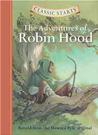 The Adventures of Robin Hood (Classic Starts) Hardcover – 26 Jul 2007-sanapalas