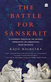 The Battle for Sanskrit: Is Sanskrit Political or Sacred Oppressive or Liberating Dead or Alive? Hardcover – 21 Jan 2016-sanapalas