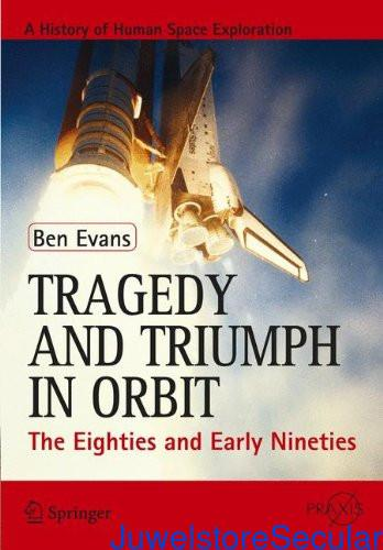 Tragedy and Triumph in Orbit: The Eighties and Early Nineties (Springer Praxis Books) sanapalas