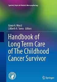 Handbook of Long Term Care of The Childhood Cancer Survivor (Specialty Topics in Pediatric Neuropsychology) Paperback – Import 18 Oct 2016-Books-sanapalas