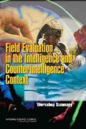 Field Evaluation in the Intelligence and Counterintelligence Context: Workshop Summary Paperback – Import 16 Mar 2010-sanapalas