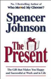 The Present: The Gift That Makes You Happy And Successful At Work And In Life Hardcover – Import 1 Jan 2004-sanapalas
