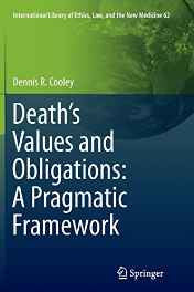 Death's Values and Obligations: a Pragma (International Library of Ethics Law and the New Medicine) Paperback – Import 28 Oct 2016-Books-sanapalas