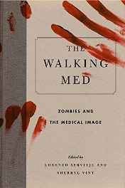 The Walking Med: Zombies and the Medical Image (Graphic Medicine) Paperback – Import Nov 2016-Books-sanapalas