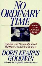 No Ordinary Time: Franklin and Eleanor Roosevelt: The Home Front in World War II Hardcover – Import 1 Sep 1994-sanapalas