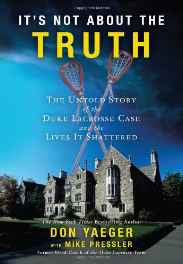 It's Not About the Truth: The Untold Story of the Duke Lacrosse Case and the Lives It Shattered Hardcover – Import 12 Jun 2007-sanapalas