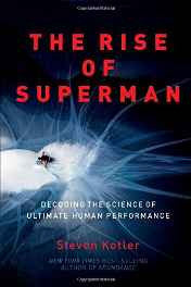 The Rise of Superman: Decoding the Science of Ultimate Human Performance Hardcover – Import 4 Mar 2014-Books-sanapalas