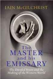 The Master and His Emissary - The Divided Brain and the Making of the Western World Hardcover – Import 9 Oct 2009-sanapalas