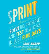 Sprint: How to Solve Big Problems and Test New Ideas in Just Five Days Audio CD – Audiobook CD Unabridged-sanapalas