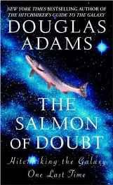 The Salmon of Doubt: Hitchhiking the Galaxy One Last Time Mass Market Paperback – 26 Apr 2005-sanapalas