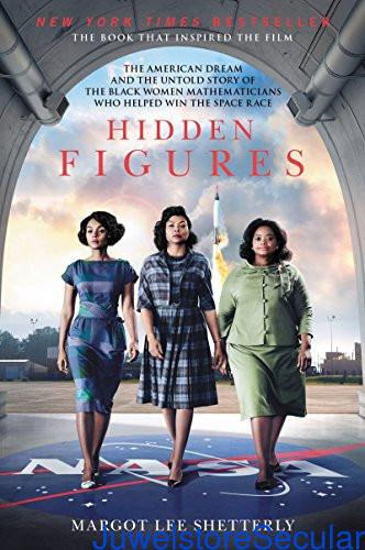 Hidden Figures: The American Dream and the Untold Story of the Black Women Mathematicians Who Helped Win the Space Race sanapalas