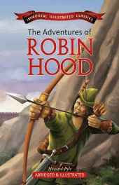 The Adventures of Robin Hood (Immortal Illustrated Classics) Paperback – 2013-sanapalas