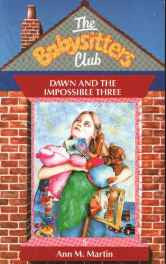 Dawn and the Impossible Three (Babysitters Club) Paperback – Import 16 Feb 1990-sanapalas