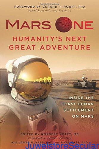 Mars One: Humanity's Next Great Adventure: Inside the First Human Settlement on Mars sanapalas