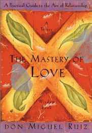 Mastery of Love: A Practical Guide to the Art of Relationship (Toltec Wisdom) (Toltec Wisdom Book) Hardcover – Import 1 Nov 2002-sanapalas