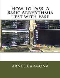 How to Pass a Basic Arrhythmia Test With Ease Paperback – Import 5 Oct 2016-Books-sanapalas