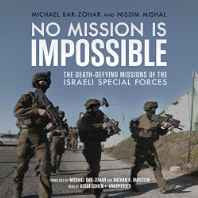 No Mission Is Impossible: The Death-Defying Missions of the Israeli Special Forces: Library Edition MP3 CD – Audiobook MP3 Audio Import-sanapalas