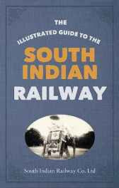 The Illustrated Guide to the South Indian Railway Paperback – Import 9 Jul 2015-Books-sanapalas
