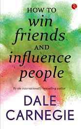 How to Win Friends and Influence People Paperback – 20 May 2016-sanapalas