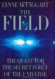 The Field: The Quest for the Secret Force of the Universe Hardcover – Import 1 Aug 2002-sanapalas