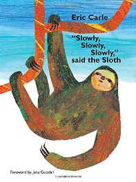 Slowly Slowly Slowly Said the Sloth Hardcover – Import 26 Aug 2002-sanapalas