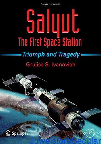 Salyut - The First Space Station: Triumph and Tragedy (Springer Praxis Books) sanapalas