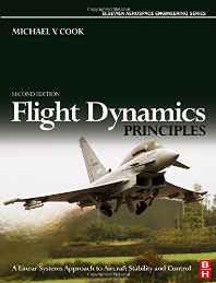 Flight Dynamics Principles: A Linear Systems Approach to Aircraft Stability and Control (Elsevier Aerospace Engineering) Hardcover – Import 9 Aug 2007-sanapalas