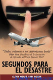 Segundos para el desastre: Seconds to Disaster sanapalas