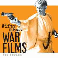 Fifty Great War Films Hardcover – Import 24 Jan 2017-sanapalas